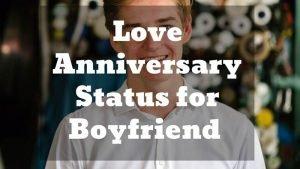Love Anniversary Status for boyfriend