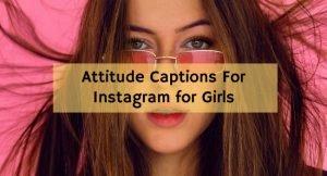 Best Attitude Captions For Instagram for Girls