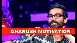 Dhanush Motivation Whatsapp Status Video